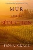 Mûr pour la Séduction (Roman à Suspense en Vignoble Toscan – Tome 4)