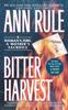 Ann Rule - Bitter Harvest  artwork