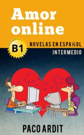 Amor online - Novelas en español para intermedios (B1)