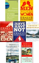Ernest Hemingway Collection 7 Books set 3: The Complete Short Stories of Ernest Hemingway, The Snows of Kilimanjaro and Other Stories, To Have and Have Not, Men Without Women, The Garden Of Eden, The Nick Adams Stories, The Torrents of Spring.