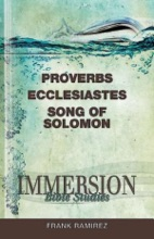 Immersion Bible Studies - Proverbs, Ecclesiastes, Song Of Solomon