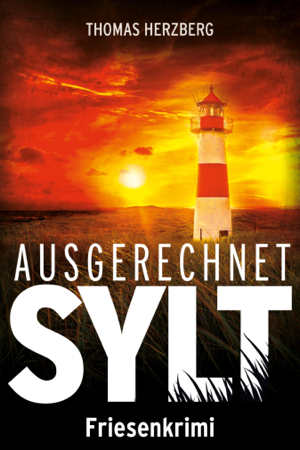Ausgerechnet Sylt - Thomas Herzberg