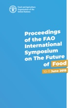 Proceedings Of The Fao International Symposium On The Future Of Food: 10–11 June 2019