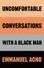 Emmanuel Acho - Uncomfortable Conversations with a Black Man kunstwerk