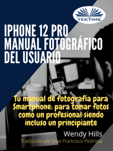 IPhone 12 Pro: Manual Fotográfico Del Usuario Book Cover