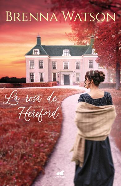 La rosa de Hereford by Brenna Watson
