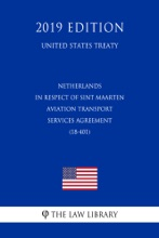 Netherlands In Respect Of Sint Maarten - Aviation Transport Services Agreement (18-401) (United States Treaty)