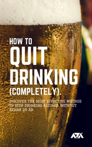 How to Quit Drinking (COMPLETELY)