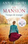 La mansión. Tiempo de resurgir Book Cover