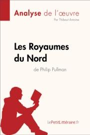 LES ROYAUMES DU NORD DE PHILIP PULLMAN (ANALYSE DE LOEUVRE)
