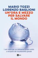 Download and Read Online UN'ORA E MEZZO PER SALVARE IL MONDO