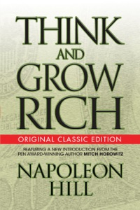 Think and Grow Rich (Original Classic Edition)