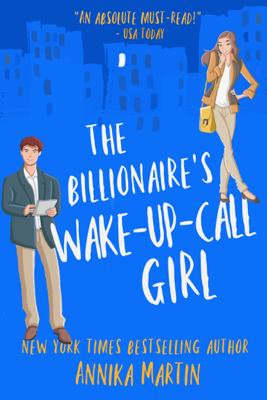 Annika Martin - The Billionaire's Wake-up-call Girl book