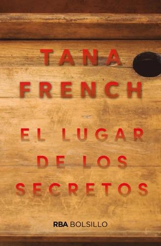 Tana French - El lugar de los secretos