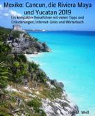 Mexiko: Cancun, die Riviera Maya und Yucatan 2019