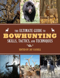 The Ultimate Guide to Bowhunting Skills, Tactics, and Techniques PDF Download