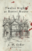 Twelve Nights at Rotter House
