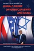 The Impact Of The Presidency Of Donald Trump On American Jewry And Israel
