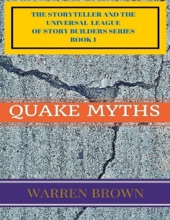 The Storyteller And The Universal League Of Story Builders Series: Book 1 Quake Myths