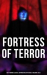 Fortress Of Terror 550 Horror Classics Supernatural Mysteries  Macabre Tales