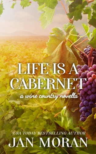 Life is a Cabernet: A Wine Country Novella E-Book Download