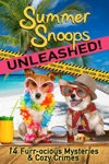 Summer Snoops Unleashed 15 Furr-ocious Mysteries And Cozy Crimes
