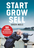 Download and Read Online Start, Grow, Sell