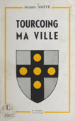 Tourcoing, ma ville