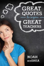 Great Quotes To Inspire Great Teachers