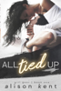 Alison Kent - All Tied Up  artwork
