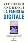 La famiglia digitale Book Cover