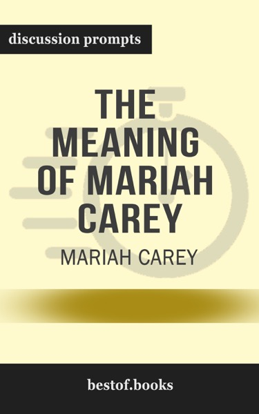 The Meaning of Mariah Carey by Mariah Carey (Discussion Prompts)
