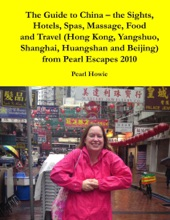 The Guide To China – The Sights, Hotels, Spas, Massage, Food And Travel (Hong Kong, Yangshuo, Shanghai, Huangshan And Beijing) From Pearl Escapes 2010