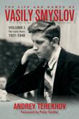 The Life & Games of Vasily Smyslov