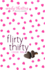 Cassie Mae - Flirty Thirty  artwork