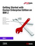 Getting Started with Docker Enterprise Edition on IBM Z