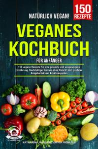 Natürlich Vegan! – Veganes Kochbuch für Anfänger Buch-Cover