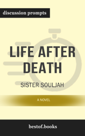 Life After Death: A Novel by Sister Souljah (Discussion Prompts)