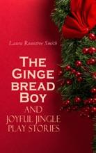 The Gingerbread Boy And Joyful Jingle Play Stories