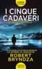 Robert Bryndza - I cinque cadaveri artwork