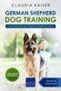 German Shepherd Dog Training: Dog Training for Your German Shepherd Puppy