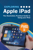 Exploring Apple iPad: iPadOS 14 Edition