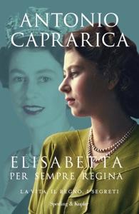 Elisabetta. Per sempre regina di Antonio Caprarica Copertina del libro
