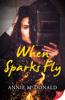 Annie McDonald - When Sparks Fly artwork