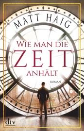 Wie man die Zeit anhält - Matt Haig by  Matt Haig PDF Download