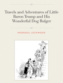 Travels and Adventures of Little Baron Trump and His Wonderful Dog Bulger PDF Download
