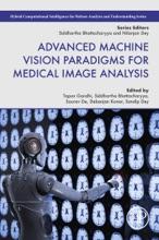Advanced Machine Vision Paradigms For Medical Image Analysis (Enhanced Edition)