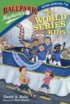 Ballpark Mysteries Super Special 4 The World Series Kids