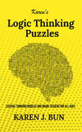Karen's Logic Thinking Puzzles - Lateral Thinking Riddles And Brain Teasers For All Ages