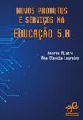 Novos produtos e serviços na Educação 5.0 Book Cover
